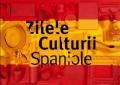 ZILELE CULTURII SPANIOLE LA CHIŞINĂU