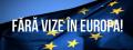 VENIȚI SĂ NE BUCURĂM ÎMPREUNĂ, ACUM MERGEM ÎN EUROPA FĂRĂ VIZE!